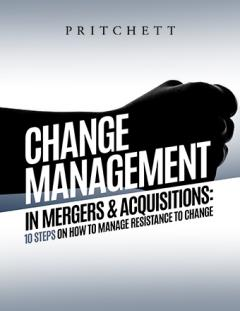 Change Management in Mergers & Acquisitions: 10 Steps on How to Overcome Resistance in M&A