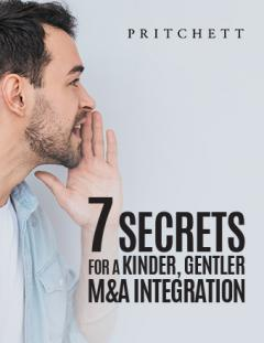 7 Secrets for a Kinder, Gentler M&A Integration