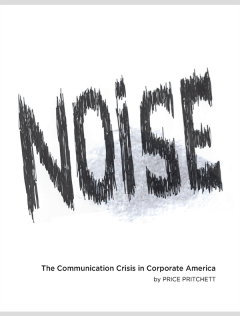 Noise: The Communication Crisis in Corporate America