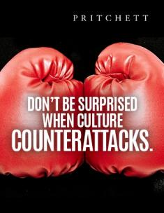 Don't Be Surprised When Culture Counterattacks