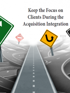 Keep the Focus on Clients During the Acquisition
