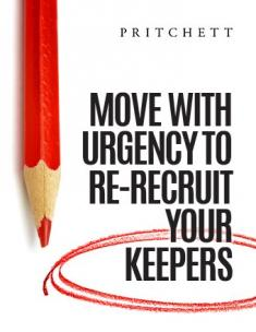 Move with Urgency to Re-recruit Your Keepers