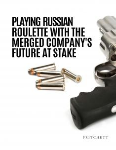 Playing Russian Roulette with the Merged Company's Future at Stake