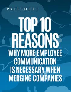Top 10 Reasons Why More Employee Communication Is Necessary When Merging Companies