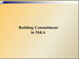 Building Commitment in M&A