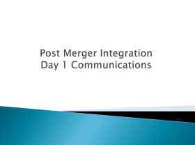 Post Merger Integration Day 1: Communications