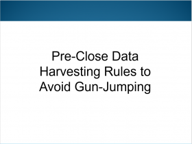 Pre-Close Data Harvesting Rules To Avoid Gun-Jumping