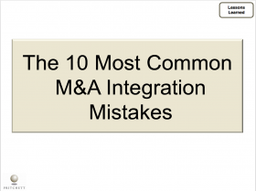 The 10 Most Common M&A Integration Mistakes