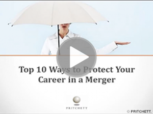 Top 10 Ways to Protect Your Career in a Merger